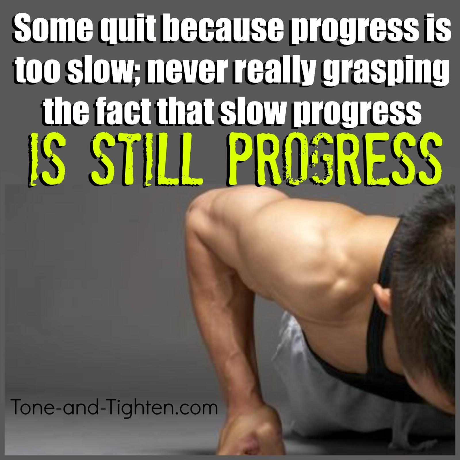 Fitness motivation slow progress is still progress tone and