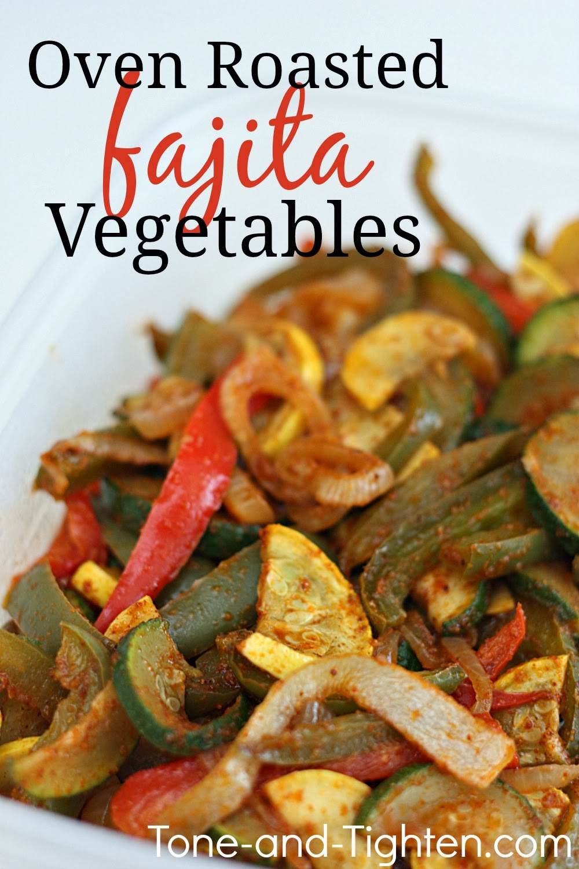 Oven Roasted Fajita Vegetables Recipe | Tone and Tighten
