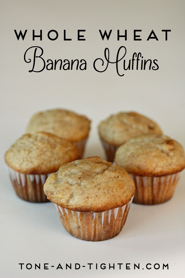 Whole Wheat Banana Muffins on Tone-and-Tighten
