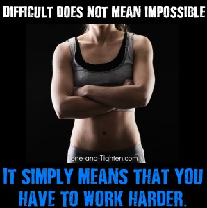 fitness motivation exercise inspiration difficult does not mean impossible tone and tighten