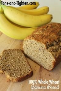100 Whole Wheat Banana Bread on Tone-and-Tighten