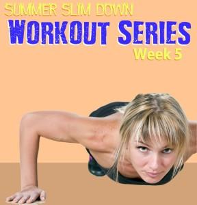 summer slim down workout series tone tighten week 5