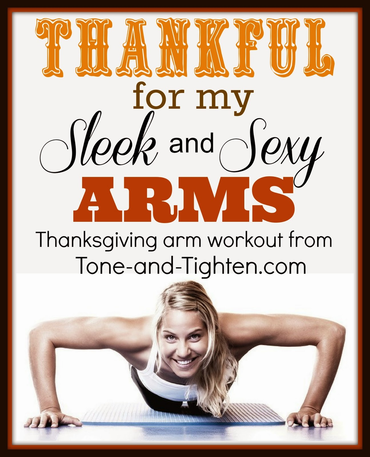 http://tone-and-tighten.com/2013/11/thankful-for-my-series-sleek-and-sexy-arms.html
