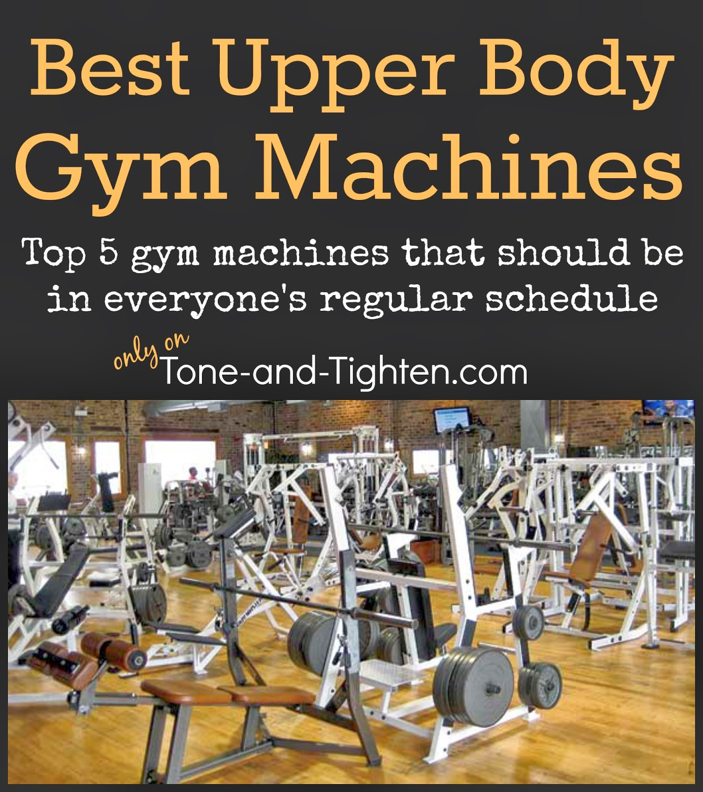 So What Are The Best Gym Machines For Your Upper Body Check Them Out Here