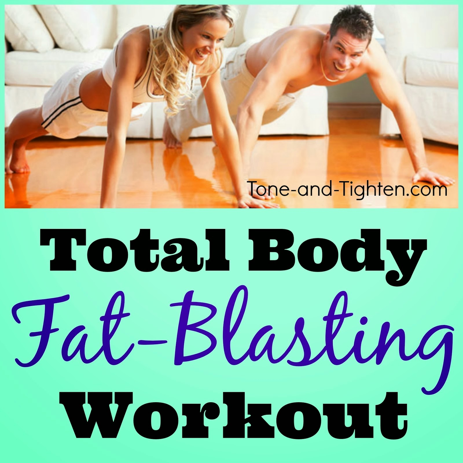 http://tone-and-tighten.com/2014/01/fat-blasting-workout-no-equipment-needed.html