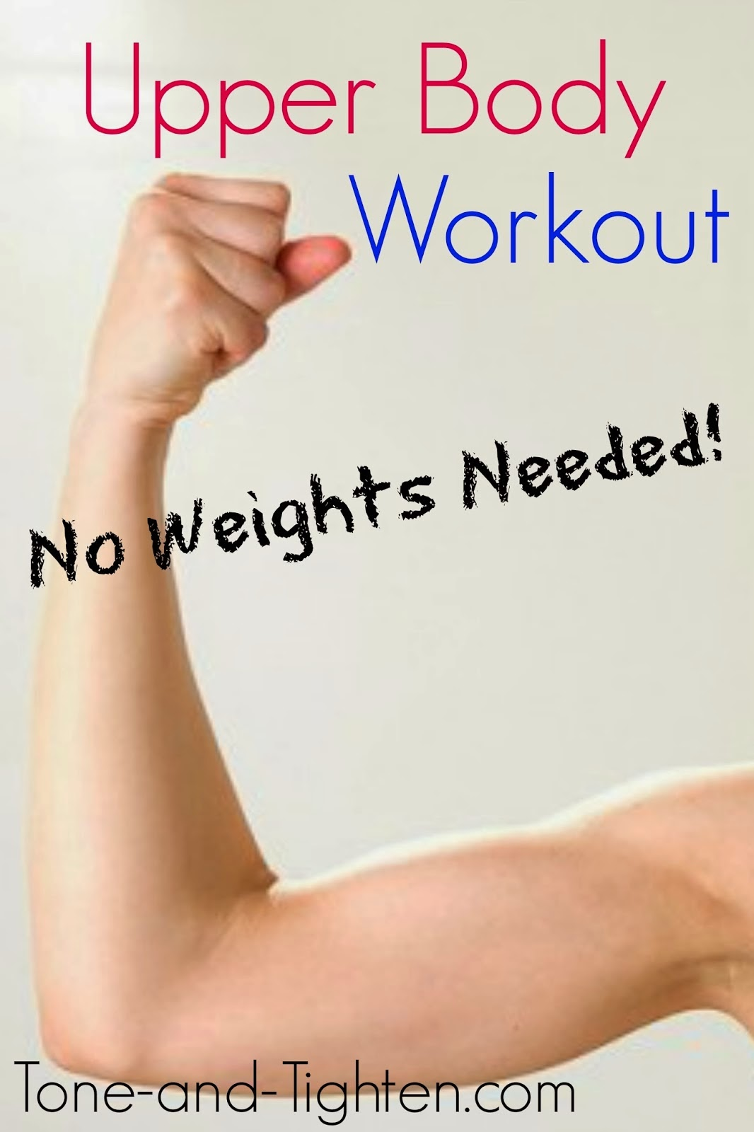 http://tone-and-tighten.com/2014/01/upper-body-workout-without-weights.html