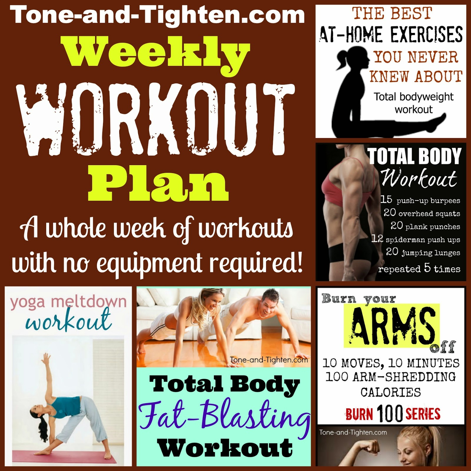 http://tone-and-tighten.com/2014/03/weekly-workout-plan-at-home-workouts-with-no-weights-required.html