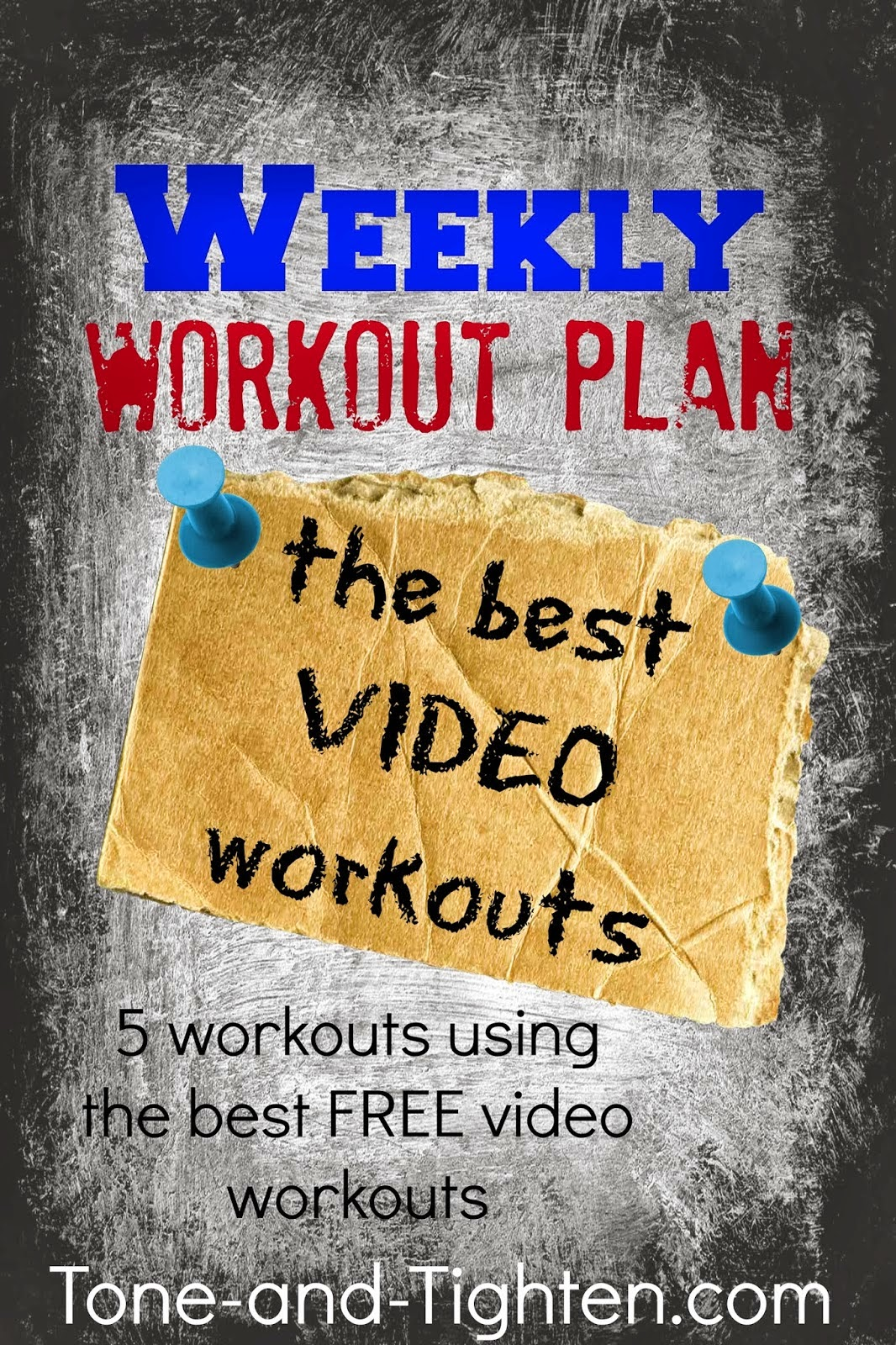 http://tone-and-tighten.com/2014/01/weekly-workout-plan-the-best-video-workouts.html