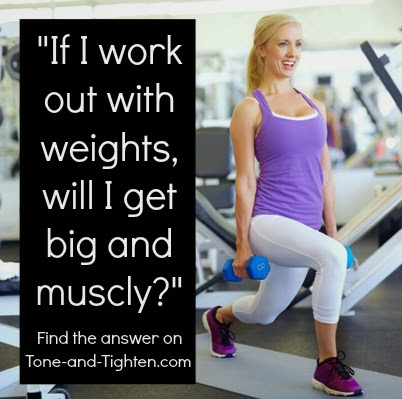 https://tone-and-tighten.com/2013/12/faq-if-i-work-out-with-weights-will-i-get-big-and-bulky.html