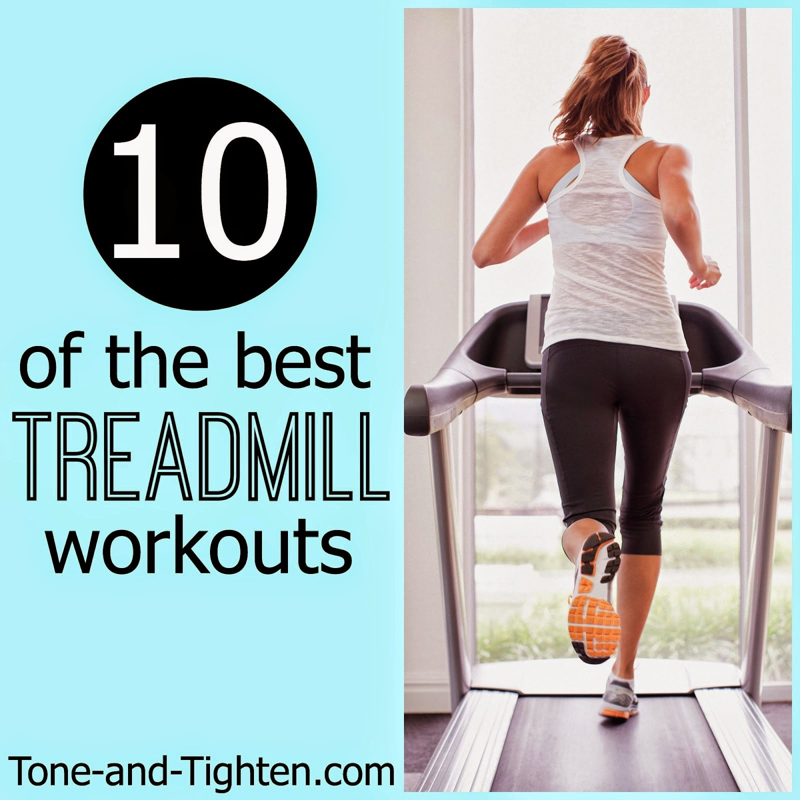 http://tone-and-tighten.com/2014/03/10-of-the-best-treadmill-workouts.html
