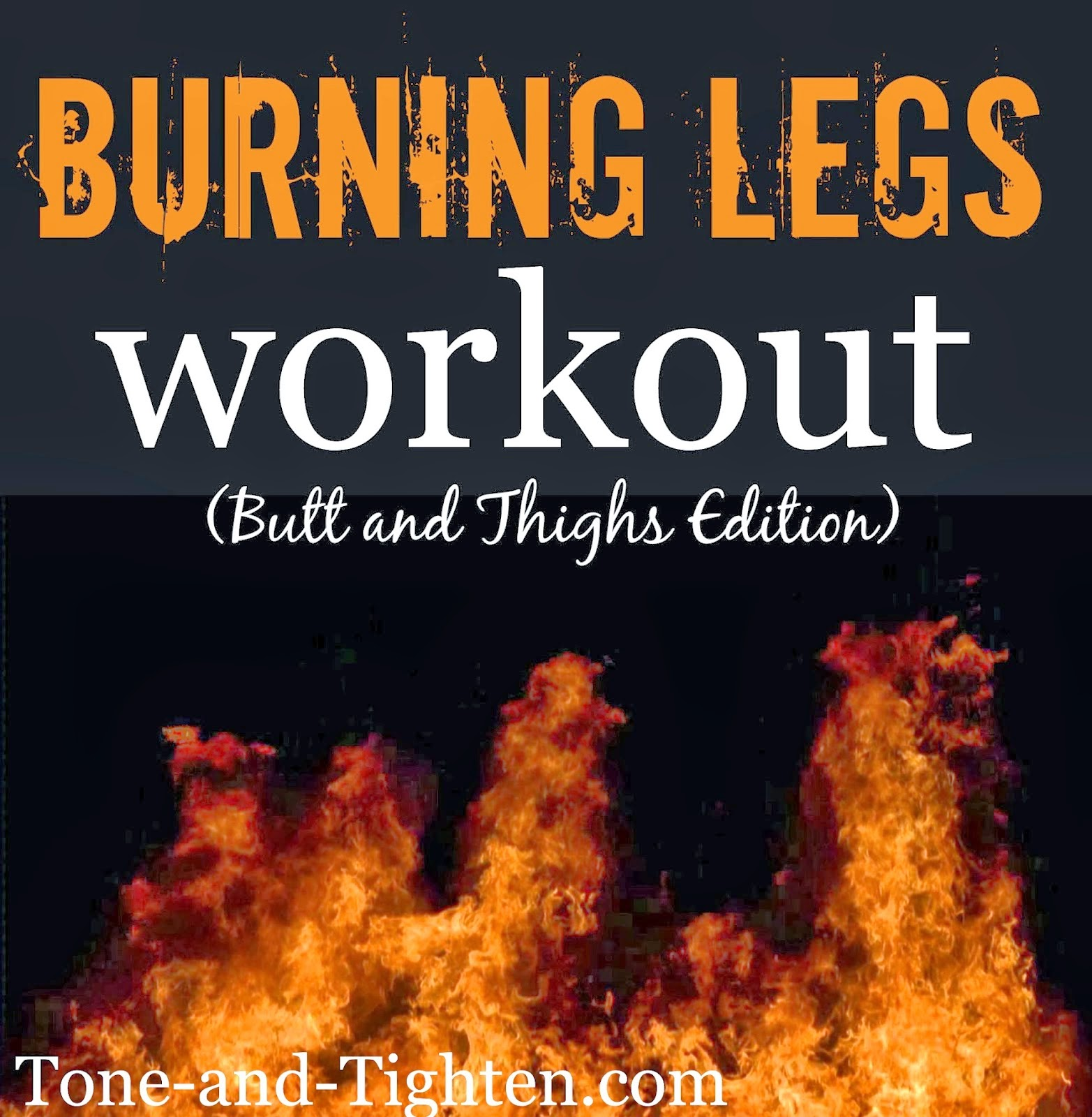 http://tone-and-tighten.com/2014/01/video-workout-burning-legs-workout-butt-and-thighs-edition.html