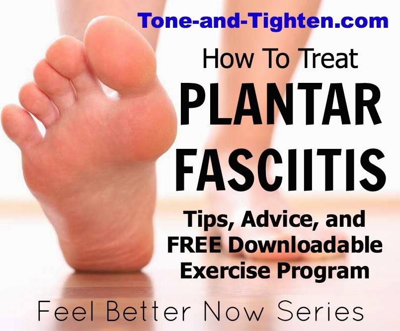 Feel Better Now Series – How To Treat Plantar Fasciitis