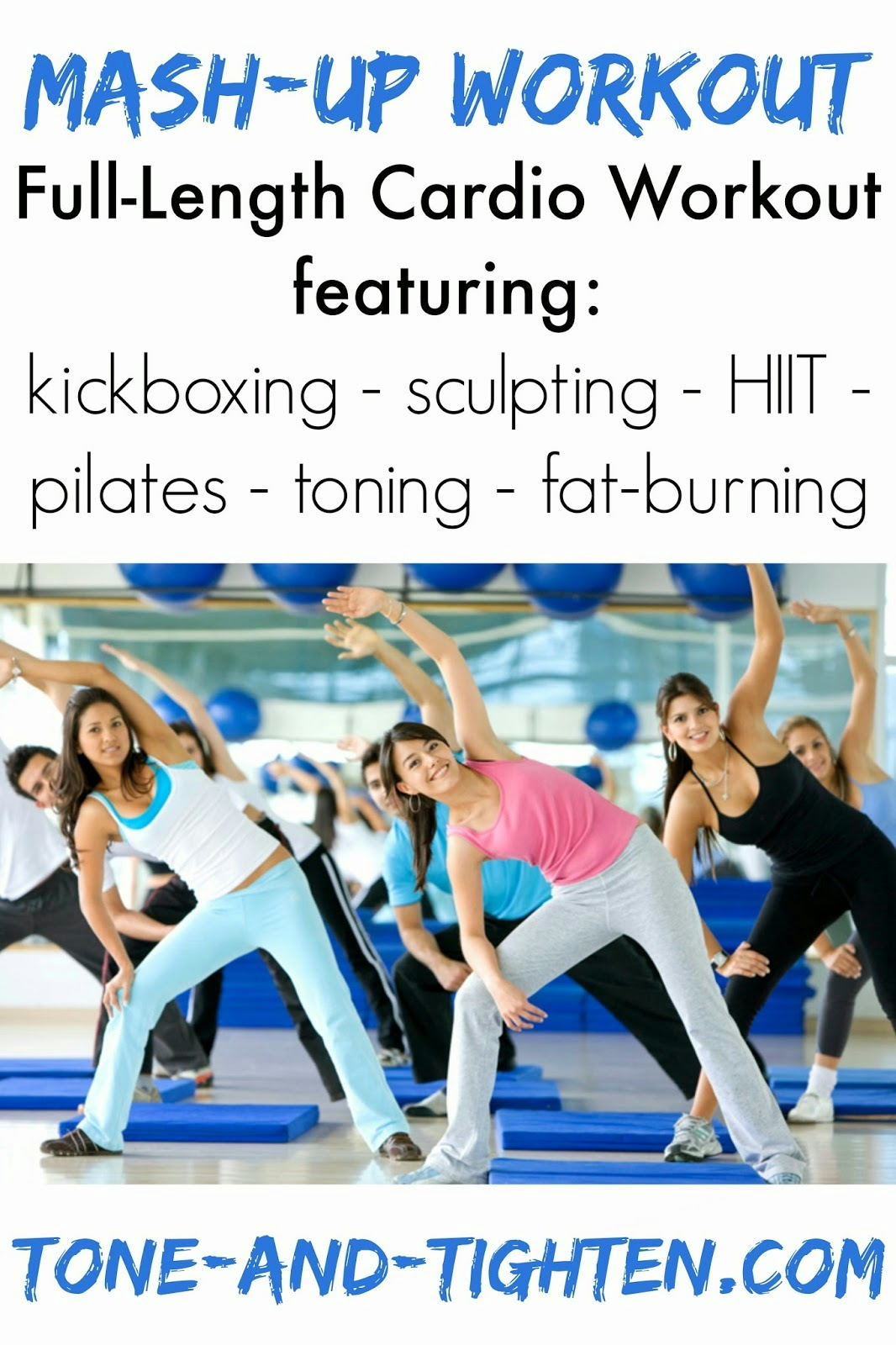 https://tone-and-tighten.com/2014/03/60-minute-cardio-mash-up-workout-kickboxing-sculpting-hiit-and-toning-all-in-one-workout.html