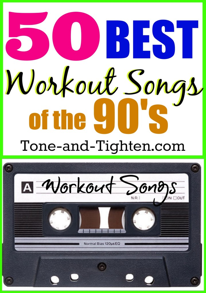 best-workout-exercise-songs-music-90's-1990's-playlist-tunes-tone-and-tighten.com