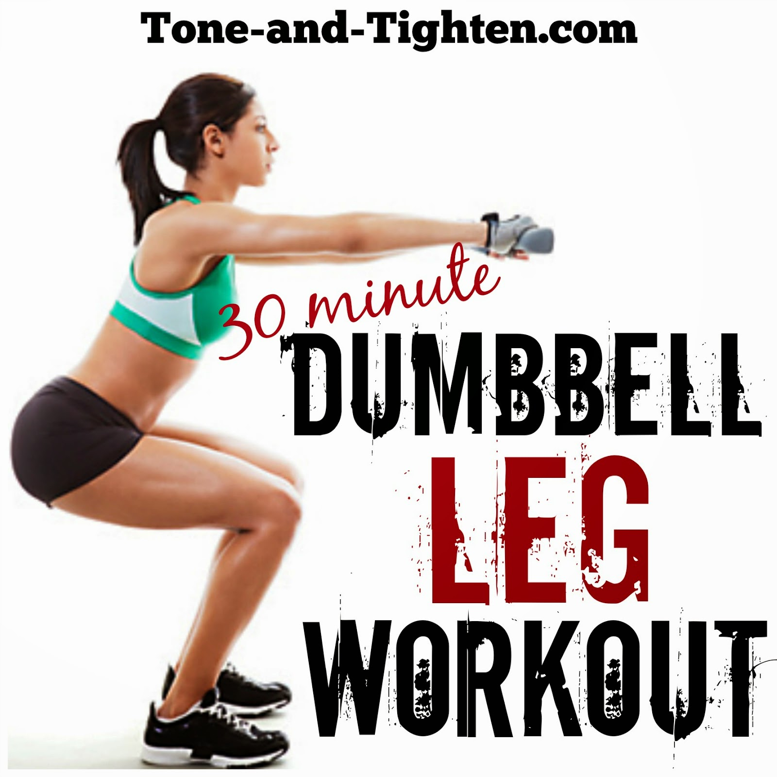 30 Minute Dumbbell Leg Workout – Best Free Weight Exercises For Your