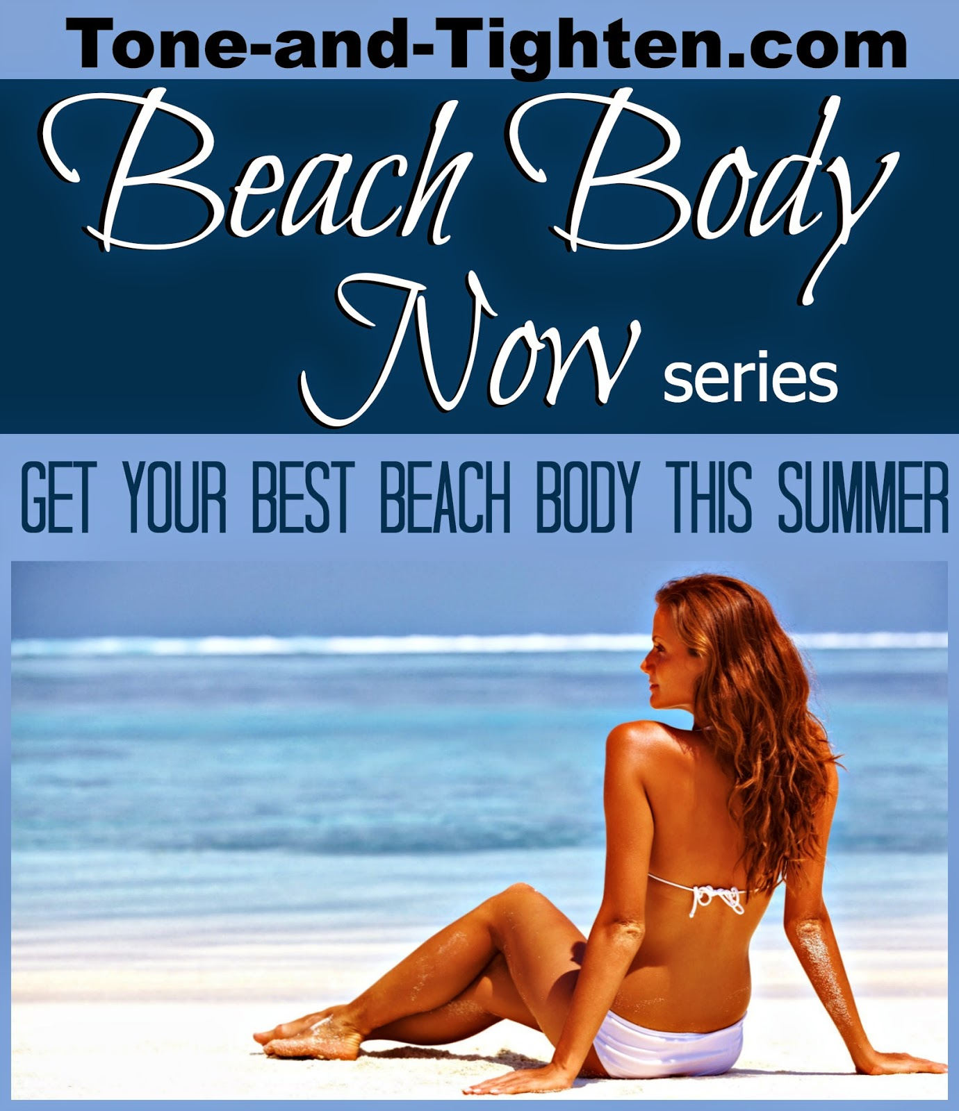 http://tone-and-tighten.com/2014/04/beach-body-now-week-3-get-the-body-of-your-dreams-this-summer.html