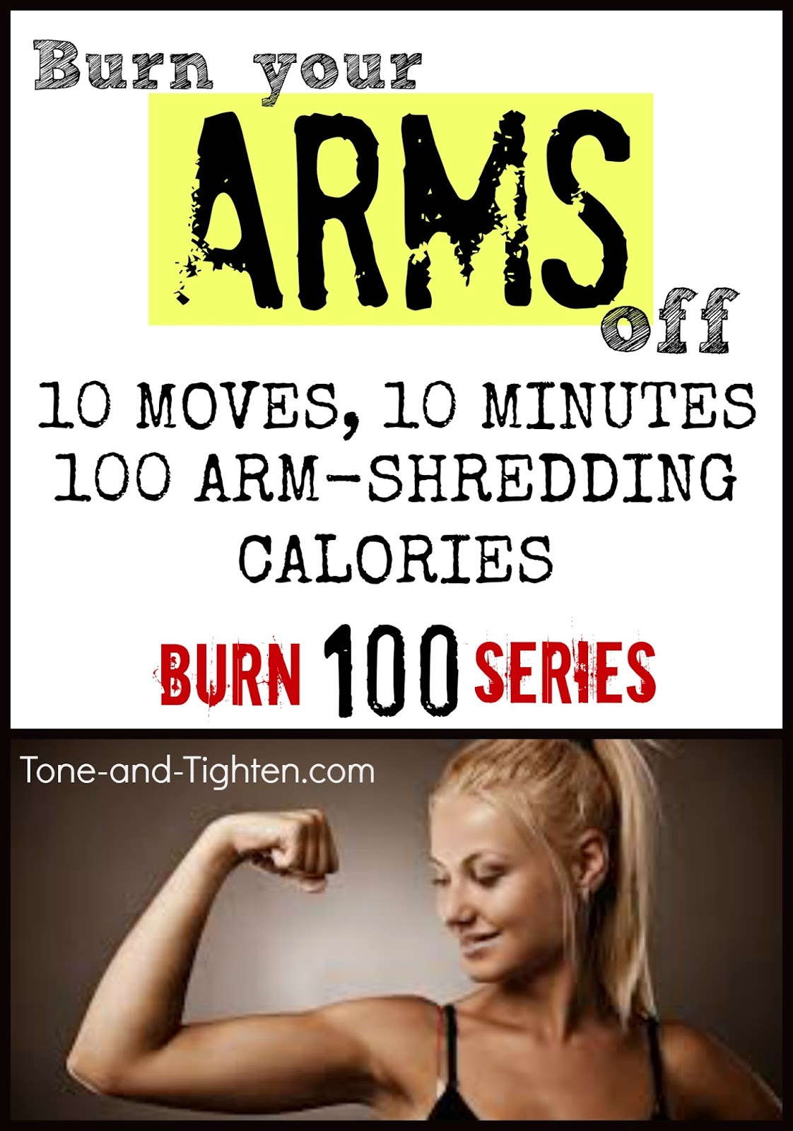 http://tone-and-tighten.com/2013/09/burn-100-calories-in-10-minutes-burn-100-series-workout-6-killer-arm-at-home-workout.html