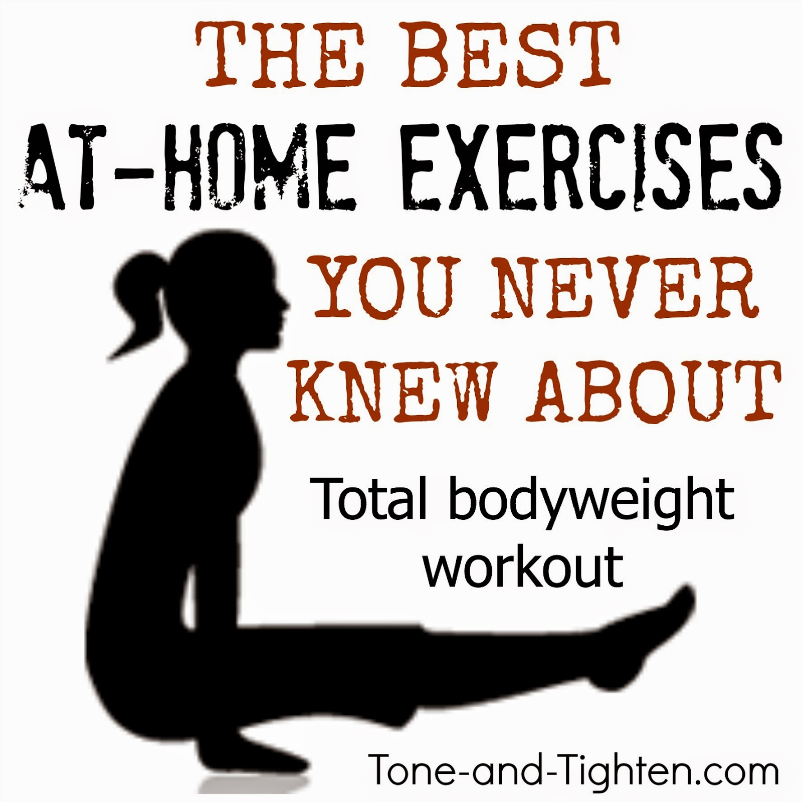 http://tone-and-tighten.com/2014/01/the-best-at-home-exercises-you-never-knew-about.html