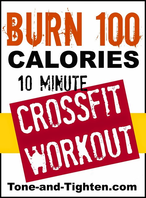 http://tone-and-tighten.com/2013/09/burn-100-calories-workout-series-10-minute-crossfit-at-home-workout.html