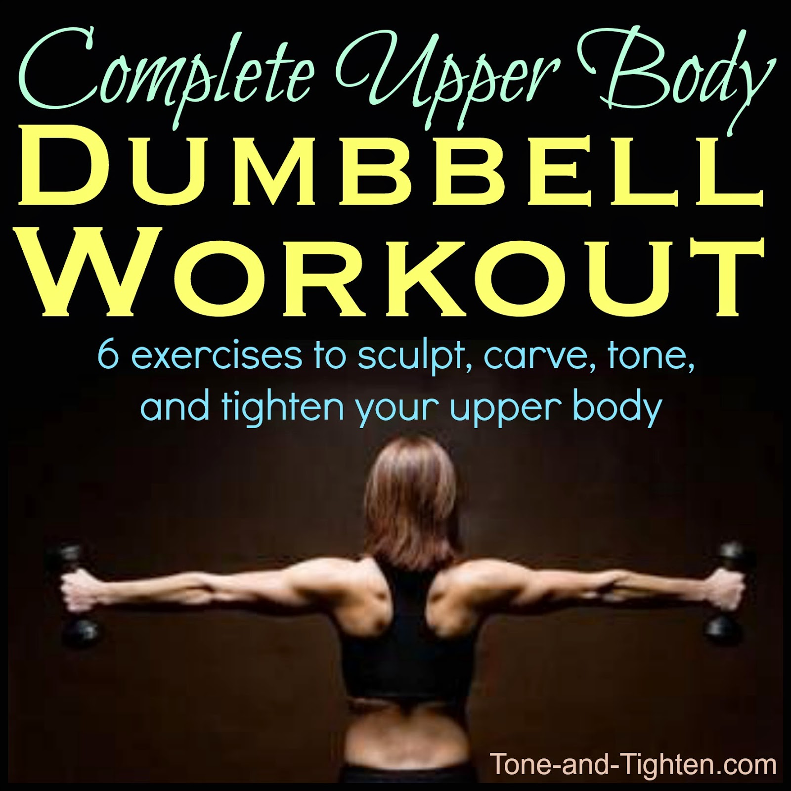 Complete upper-body workout with dumbbells to tone and tighten your arms