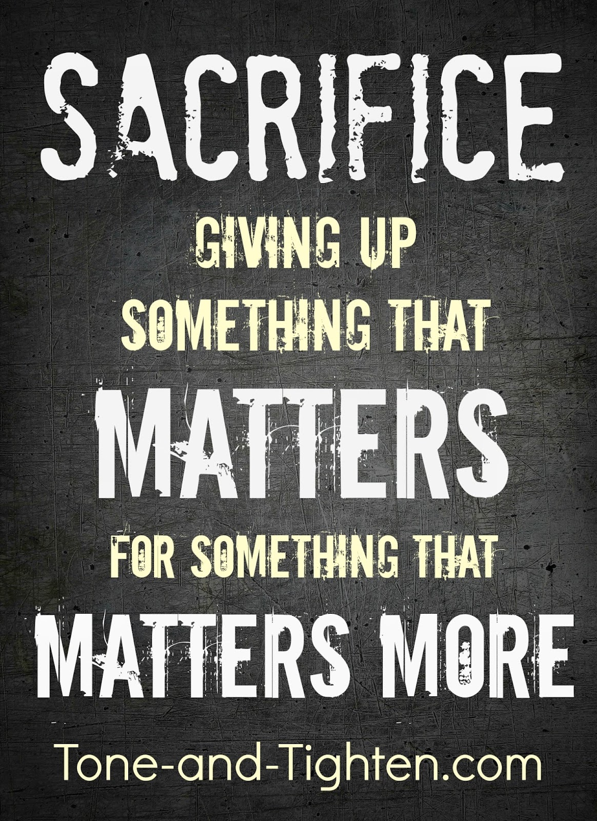 http://tone-and-tighten.com/2013/09/fitness-motivation-sacrifice.html