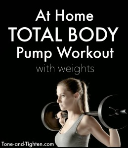 At Home Total Body Pump Workout with weights on Tone and Tighten