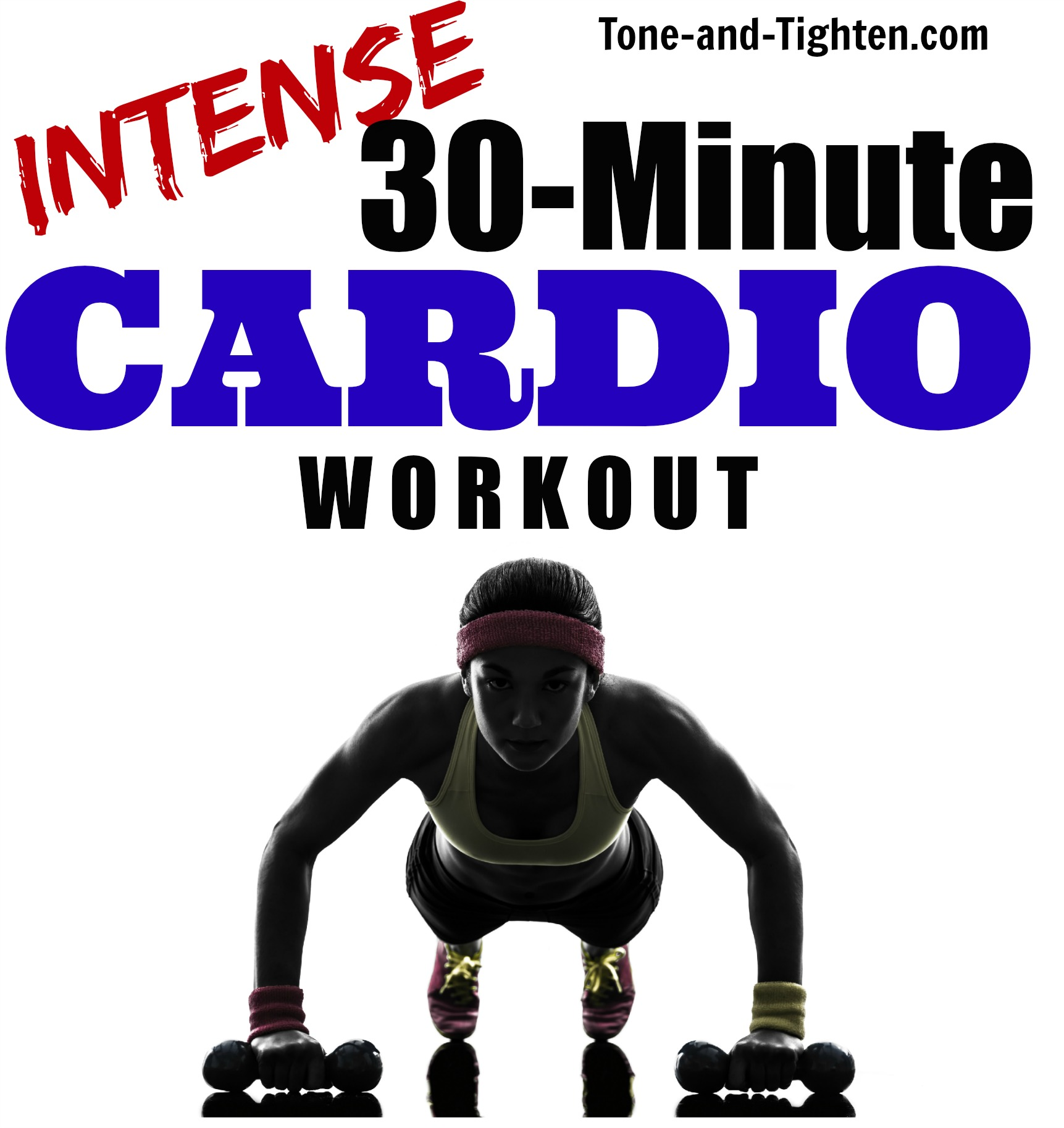 At Home 30 Minute Total Body Intense Cardio Workout