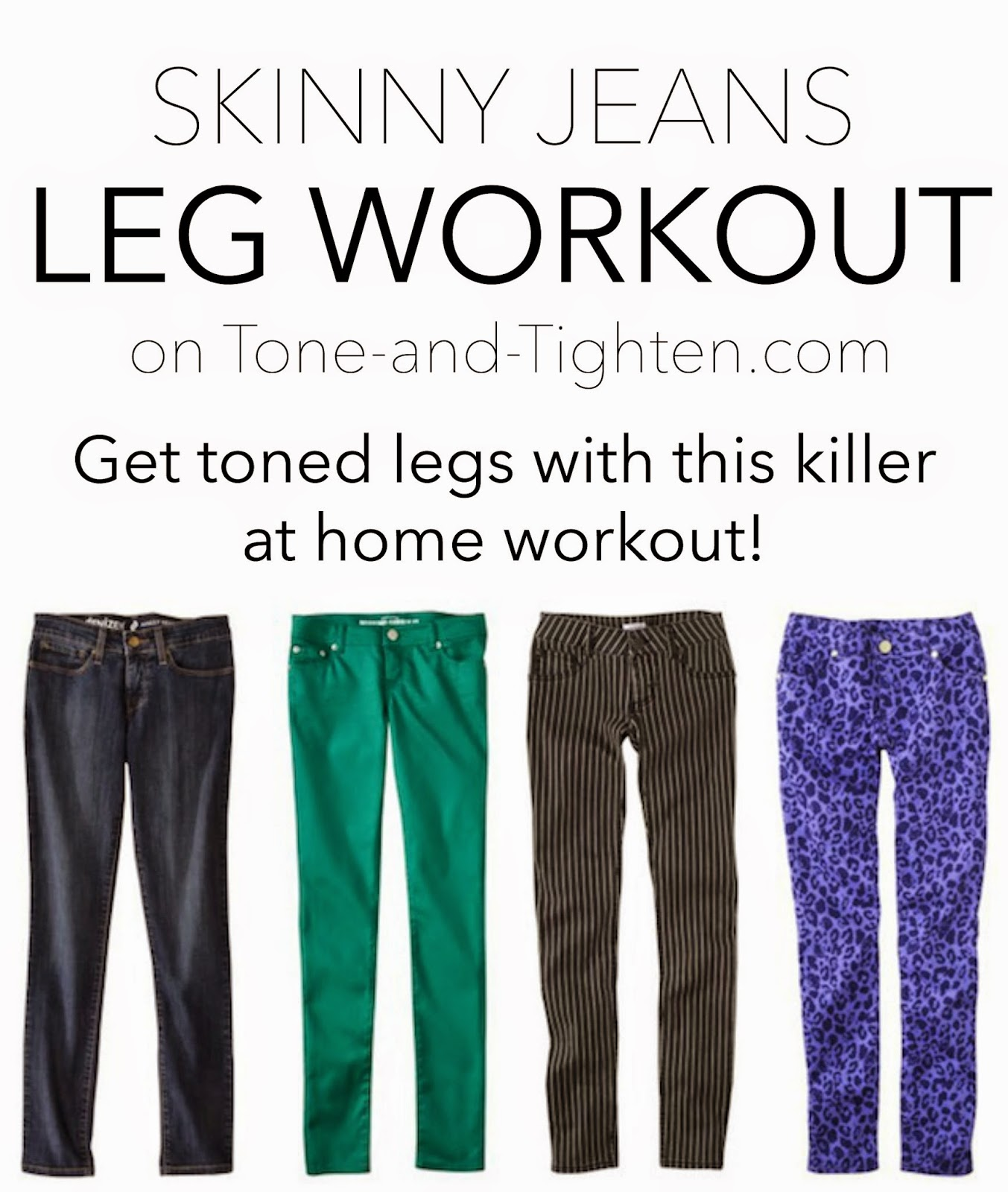 The Skinny Jeans Leg Workout | Tone and Tighten