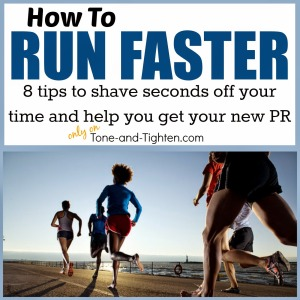 how-to-run-faster-tips-to-run-better-get-new-PR-tone-and-tighten