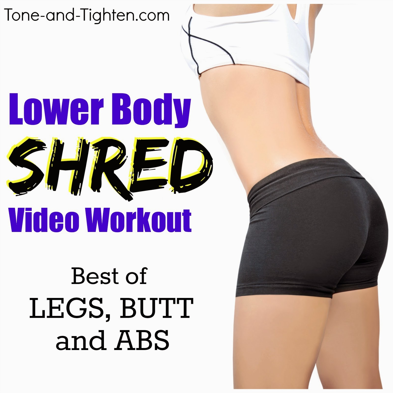 Lower Body Shred Workout (Legs, Butt, and Abs)   Tone and ...