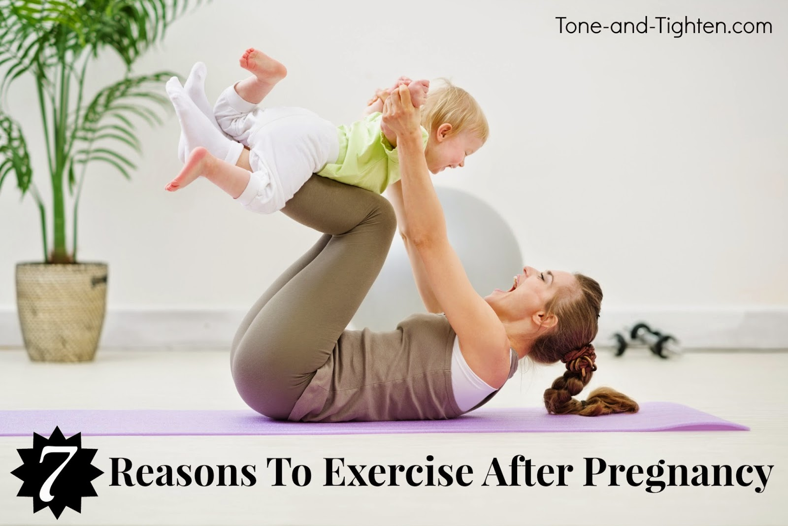 Top 7 Reasons to Exercise After Pregnancy – So much more ...