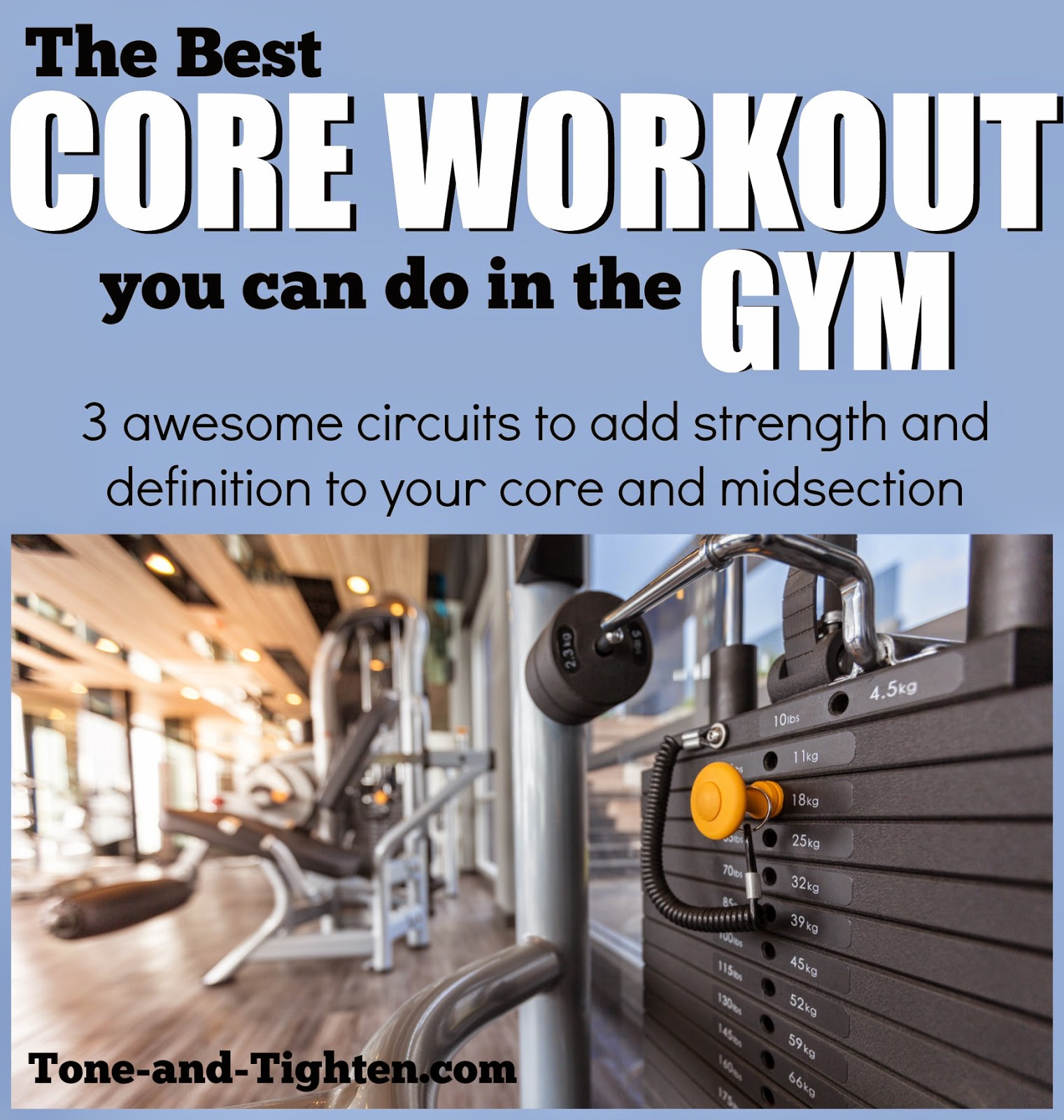Best core workout you can do in the gym. The best core gym exercises from Tone-and-Tighten.com