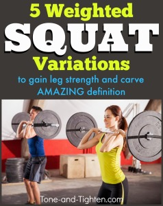 squat-variations-weighted-different-types-increase-leg-strength-definition-tone-and-tighten