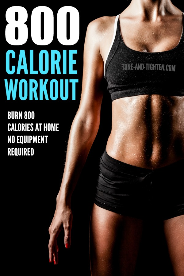 At home workout to burn 800 calories - no equipment required! From Tone-and-Tighten.com