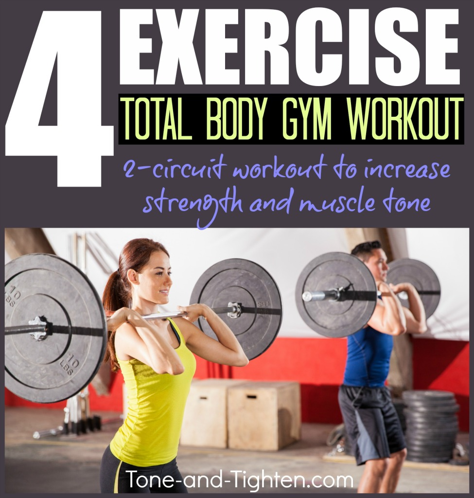 Four exercise total body gym workout tone and tighten for Gimnasio total