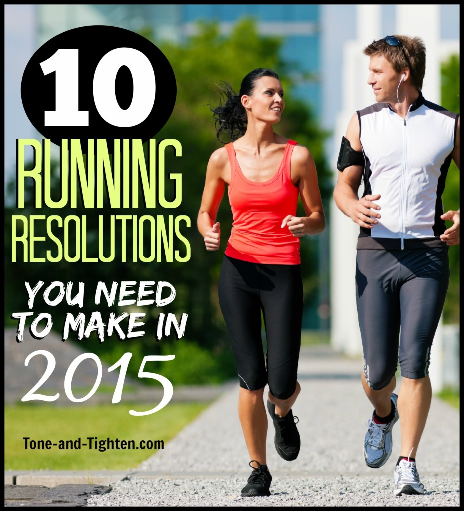 10 running resolutions you need to make in 2015 tone and tighten