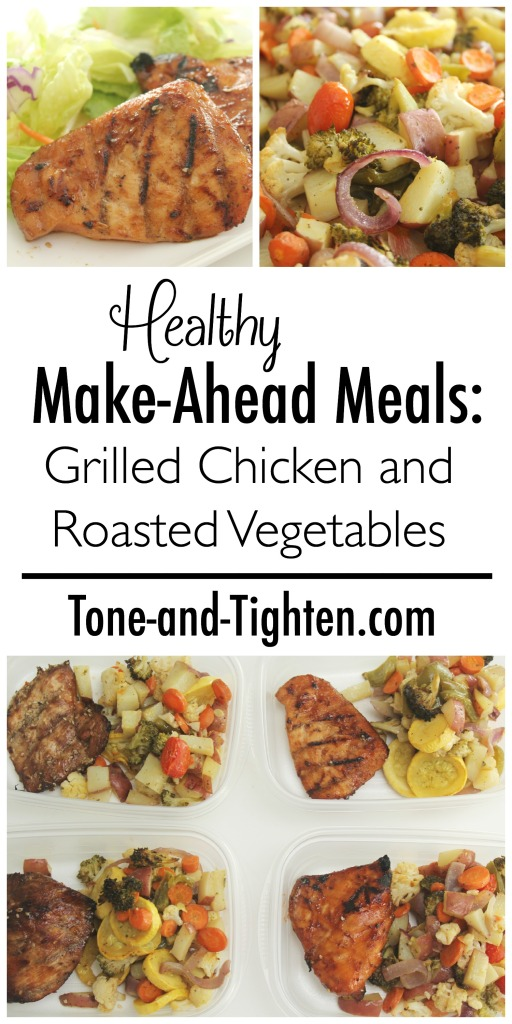 Healthy Make Ahead Meals - Grilled Chicken and Roasted Vegetables on Tone-and-Tighten