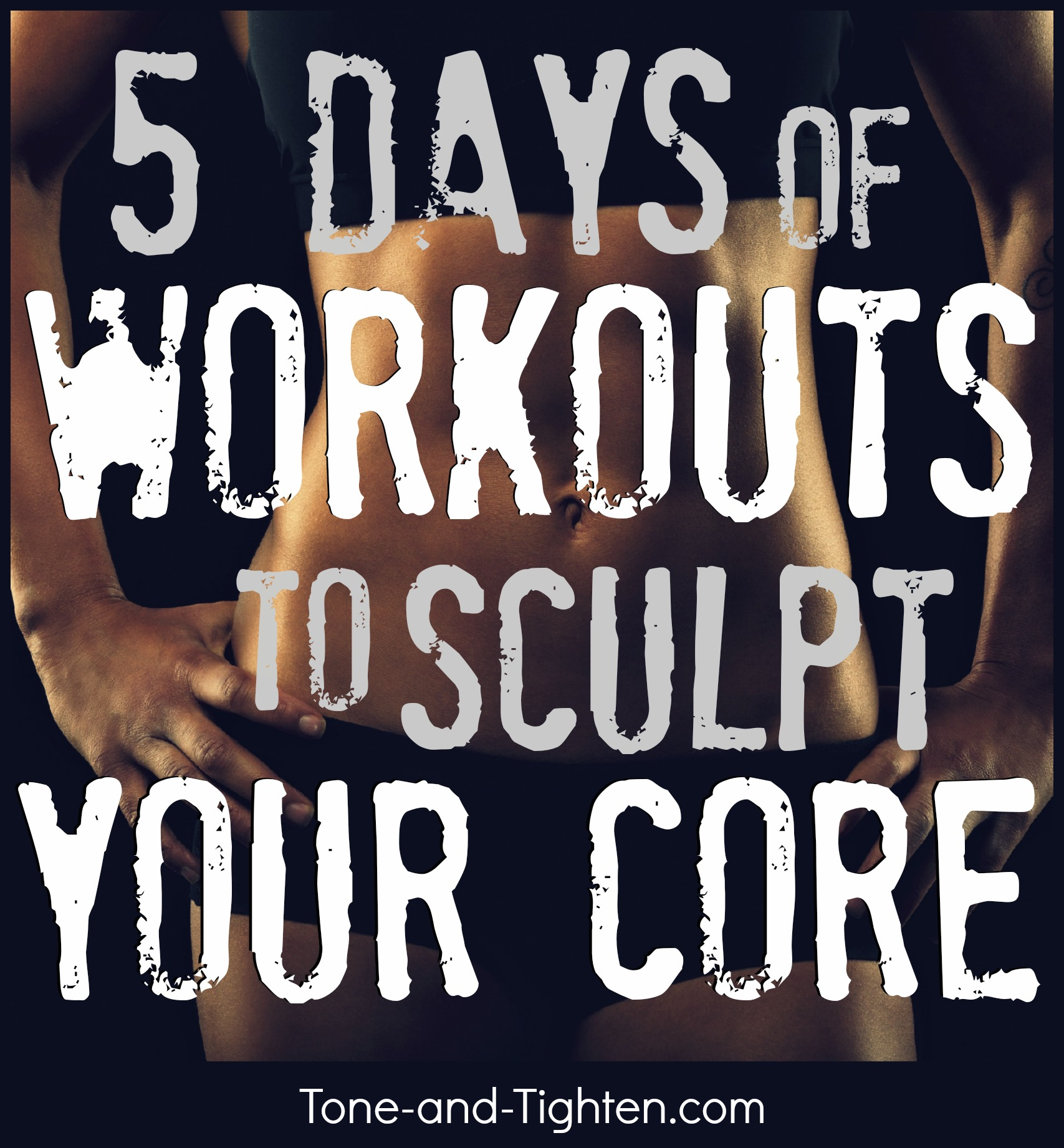 Best Workouts For 6 Pack Abs Core Definition Tone And Tighten