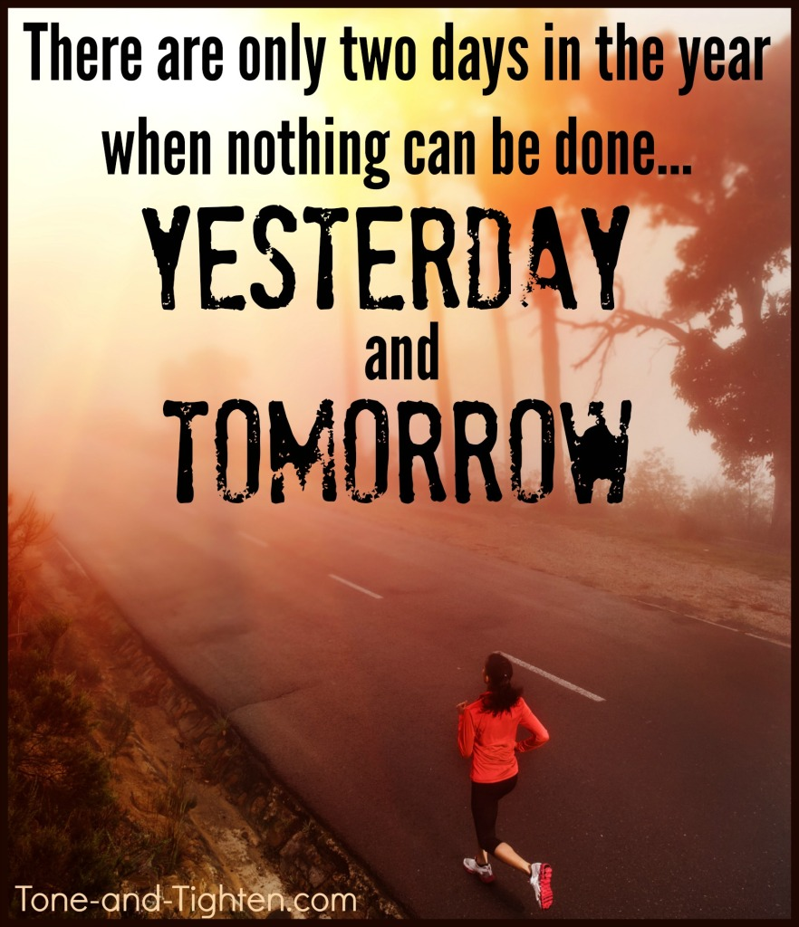 fitness-motivation-inspiration-yesterday-tomorrow-tone-and-tighten