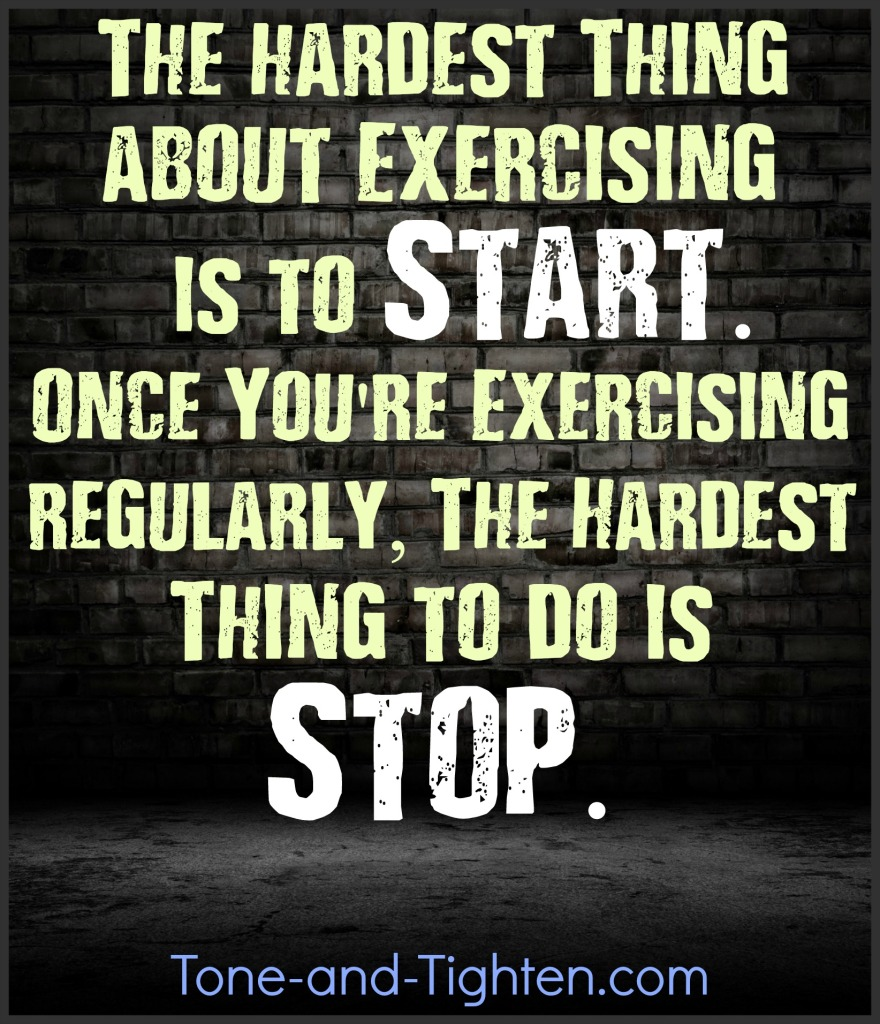 fitness motivation the hardest thing about exercising is to start tone and tighten