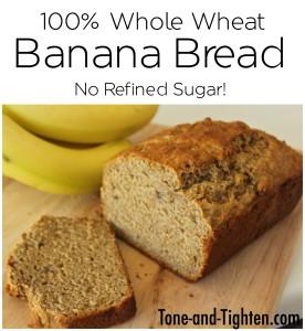 100 Whole Wheat Banana Bread on Tone-and-Tighten - no sugar
