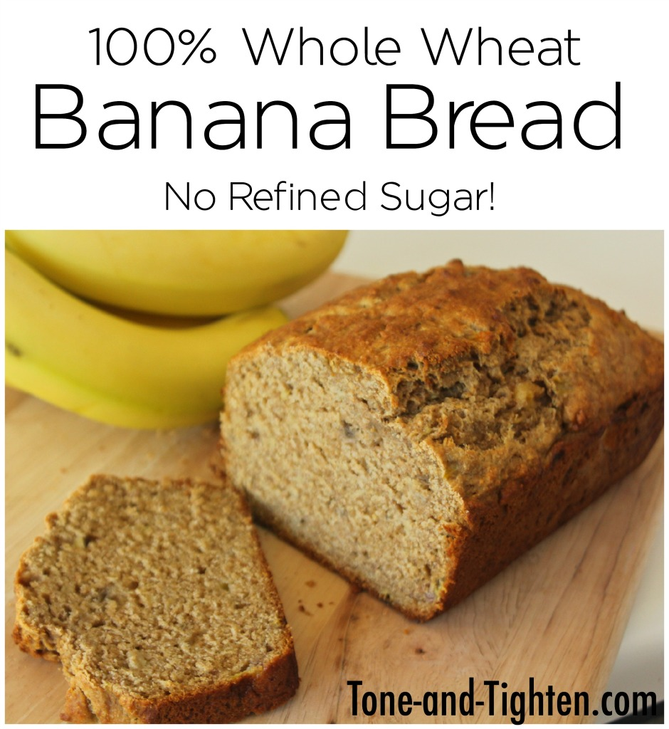 100 Whole Wheat Banana Bread on Tone-and-Tighten - no sugar