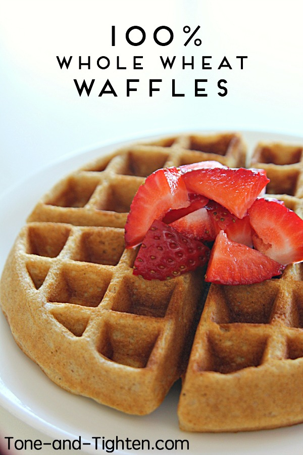 100 Whole Wheat Waffles on Tone-and-Tighten