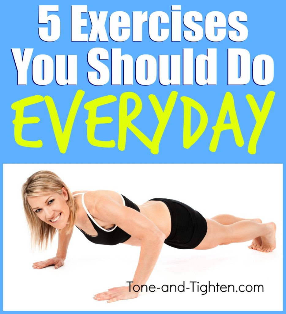 exercises you should do everyday tone and tighten