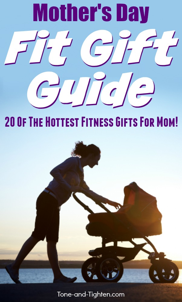 The Ultimate Fitness Gift Guide for Mother's Day on Tone-and-Tighten.com