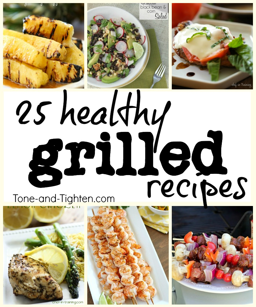 25 healthy grilled recipes grill tone tighten