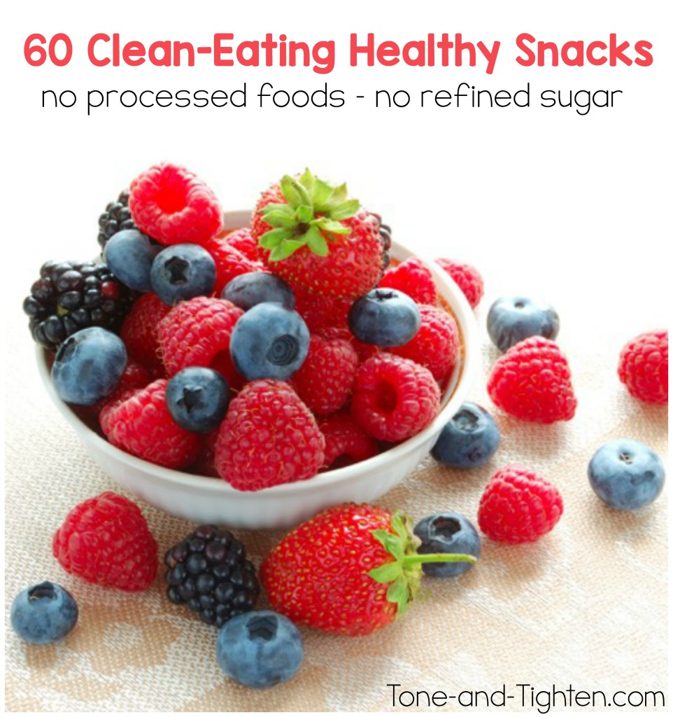 60 Clean-Eating Healthy Snacks on Tone-and-Tighten