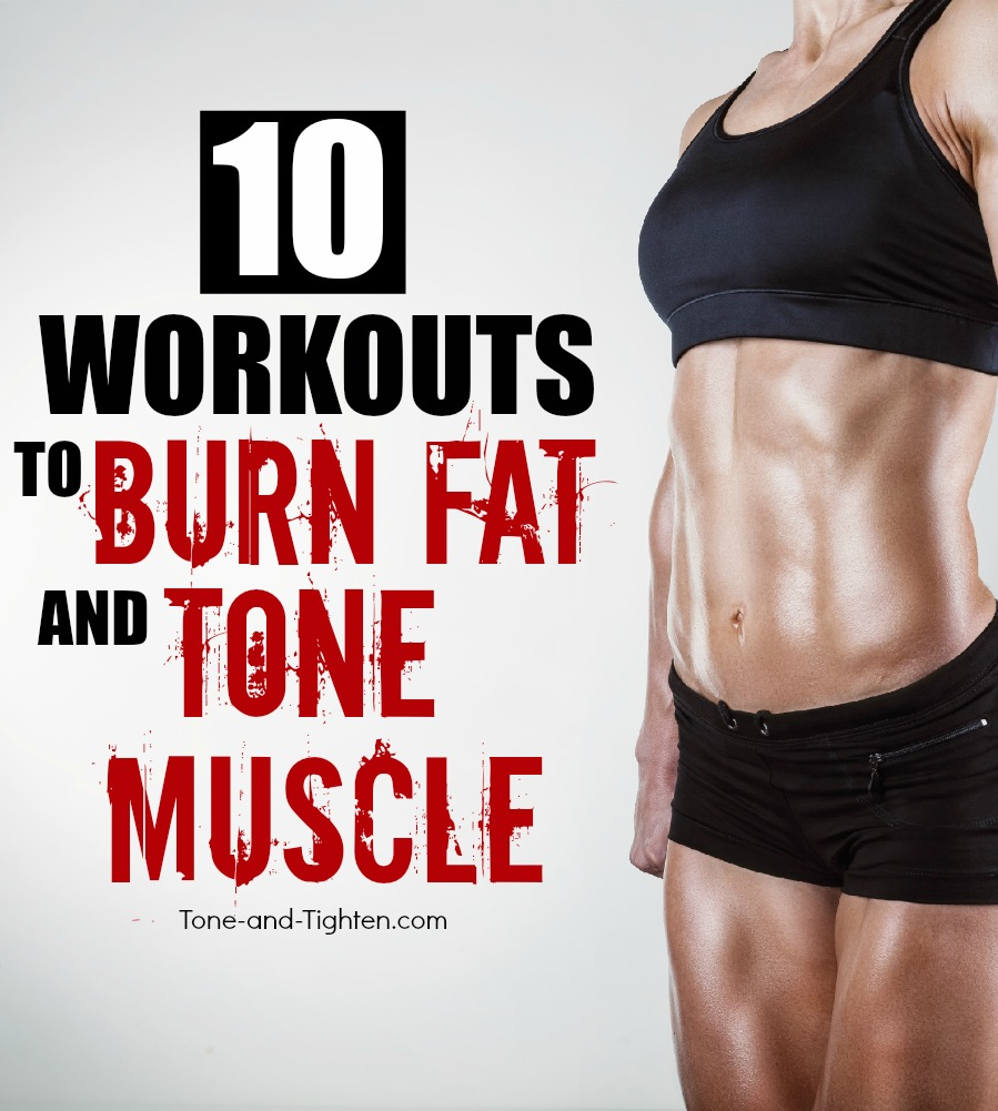 best workouts burn fat tone muscle tighten