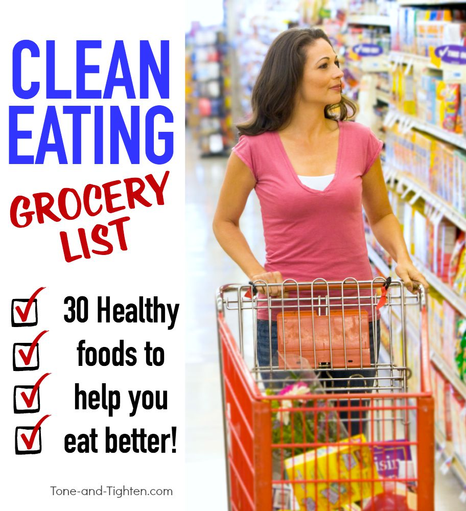 clean eating grocery list healthy food tone tighten