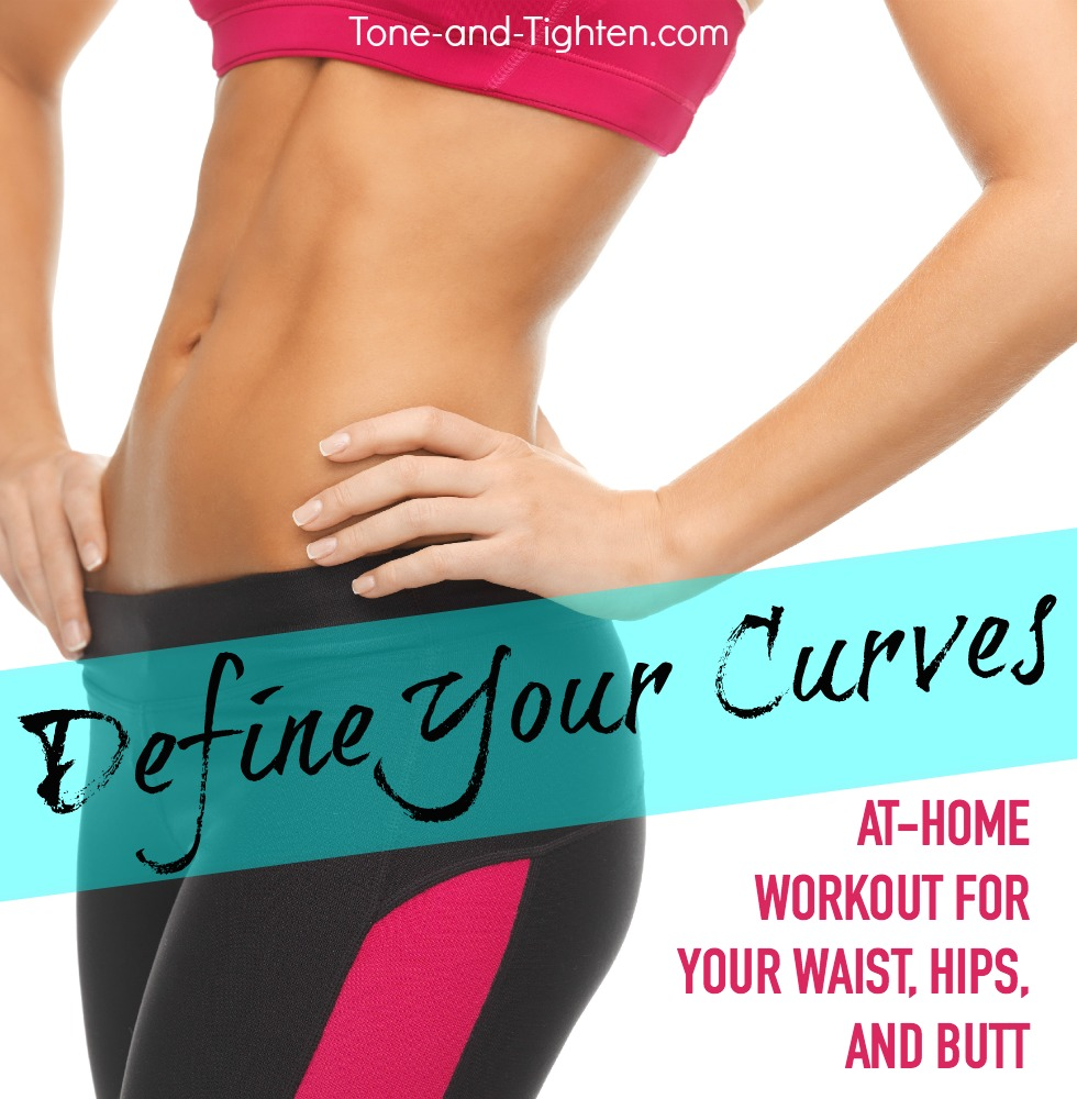 best exercise workout for better curves figure tone tighten